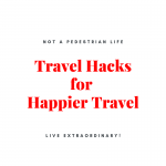 Travel Hacks for happier travel