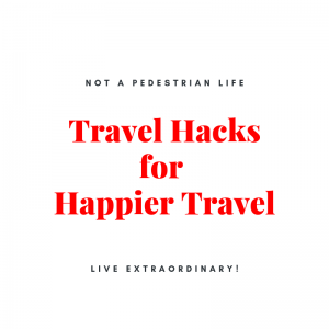 Travel hacks for happier travel not a pedestrian life team rabe