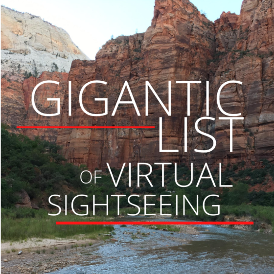 Gigantic list of virtual sightseeing virtual tours